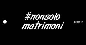#nonsolomatrimoni
