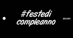#festedicompleanno: Hashtag da Instagram e Twitter