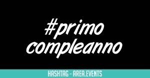 #Primocompleanno