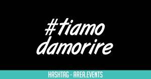 #Tiamodamorire