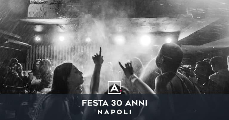 Festa dei 30 anni a Napoli: location dove festeggiare