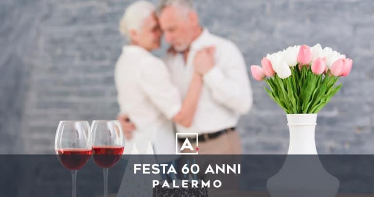 Dove festeggiare i 60 anni a Palermo