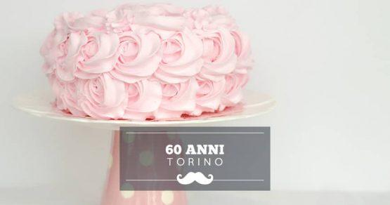 festa 60 anni torino