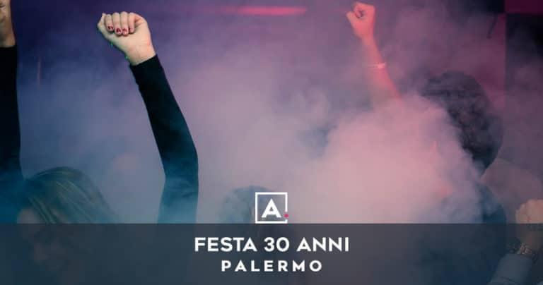 Dove festeggiare i 30 anni a Palermo
