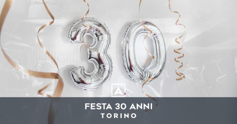Dove festeggiare i 30 anni a Torino