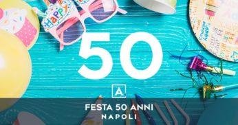 festa 50 anni napoli