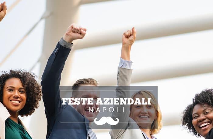 Feste aziendali a Napoli: location e locali