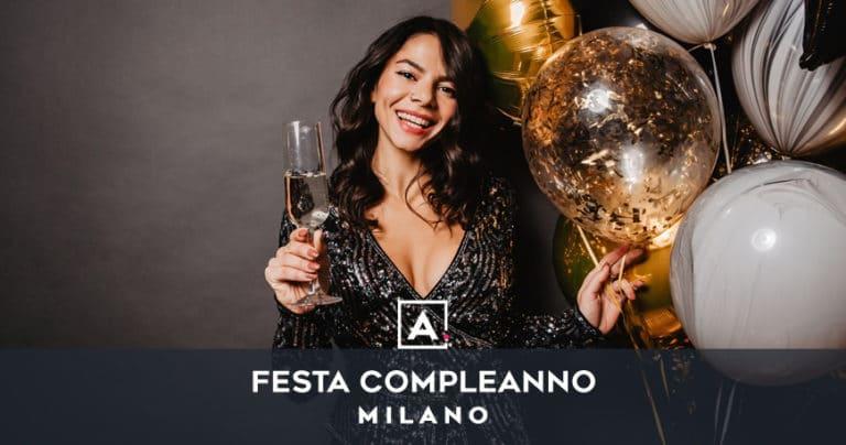 Festa di compleanno a Milano: location dove festeggiare