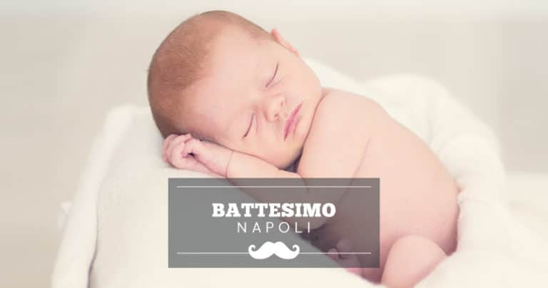 Battesimo a Napoli: location e ristoranti per il rinfresco