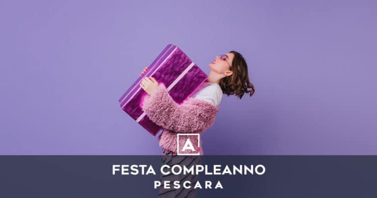 Feste di compleanno a Pescara: locali per il tuoi 30 e 40 anni!