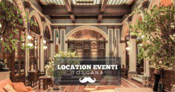location per eventi in toscana
